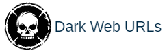 Dark Web URLs | Deep Web Links | Dark Web Links